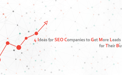 4 Ideas For SEO Companies To Get More Leads For Their Business