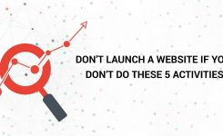 Don't Launch A Website if You Don't Do These 5 Activities