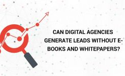 Can Digital Agencies Generate Leads without E-books and Whitepapers?