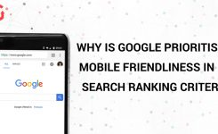 Why Is Google Prioritising Mobile Friendliness In Its Search Ranking Criteria?