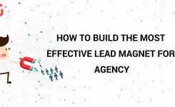 How to Build the Most Effective Lead Magnet for Agency