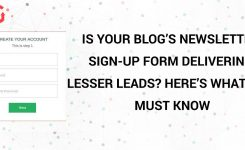 Is Your Blog's Newsletter Sign-Up Form Delivering Lesser Leads? Here's What You Must Know