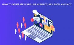 How to Generate Leads Like HubSpot, Neil Patel and Moz