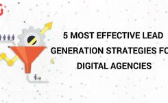 5 Most Effective Lead Generation Strategies for Digital Agencies