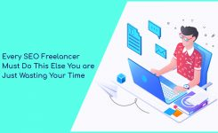 Every SEO Freelancer Must Do This Else You are Just Wasting Your Time