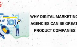 Why Digital Marketing Agencies Can Be Great Product Companies